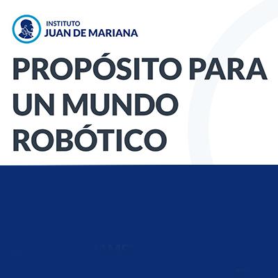 """Conferencia para el Instituto Juan de Mariana: """"Propósito para un mundo robótico"""""""